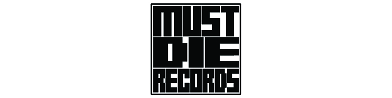Must Die Records Home